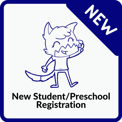 New Student and Preschool Registration